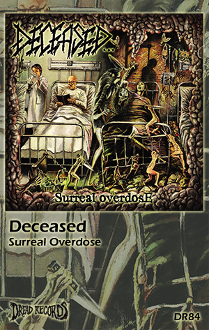DECEASED - SURREAL OVERDOSE (CASSETTE)