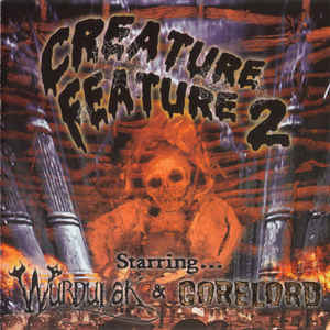 WURDULAK / GORELORD - CREATURE FEATURE 2 (CD)