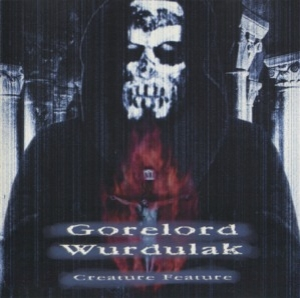 WURDULAK / GORELORD - CREATURE FEATURE (CD)